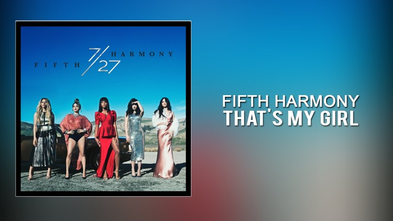 fifth-harmony-thats-my-girl-new